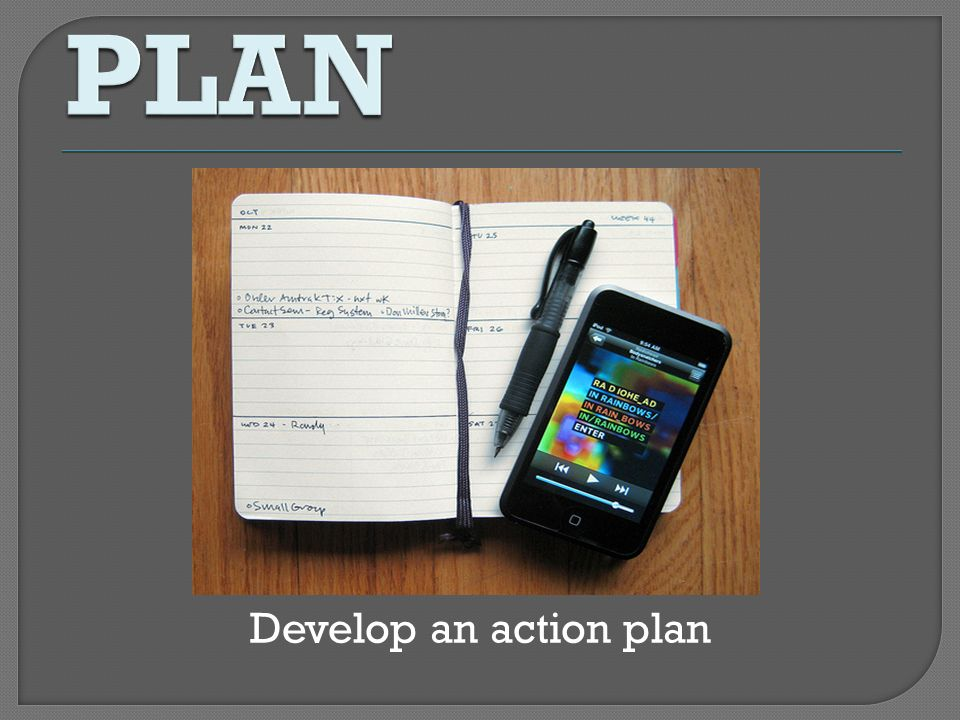 PLAN Develop an action plan