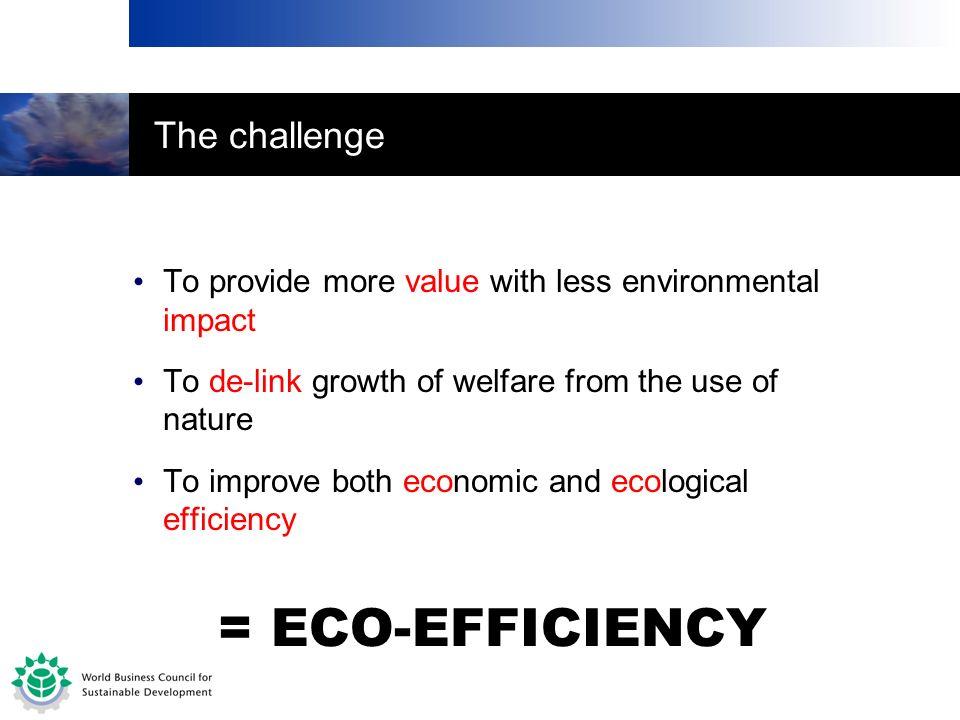 = ECO-EFFICIENCY The challenge
