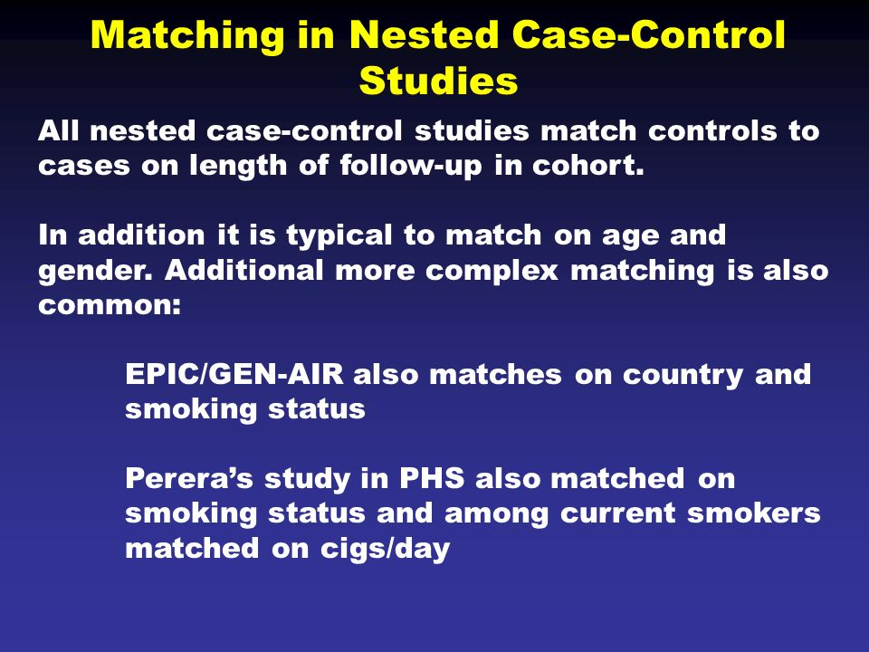 matched case control study stata A case-cohort study is similar to a nested case-control study in that the cases and non-cases are within a parent cohort cases and non-cases are identified at time t.