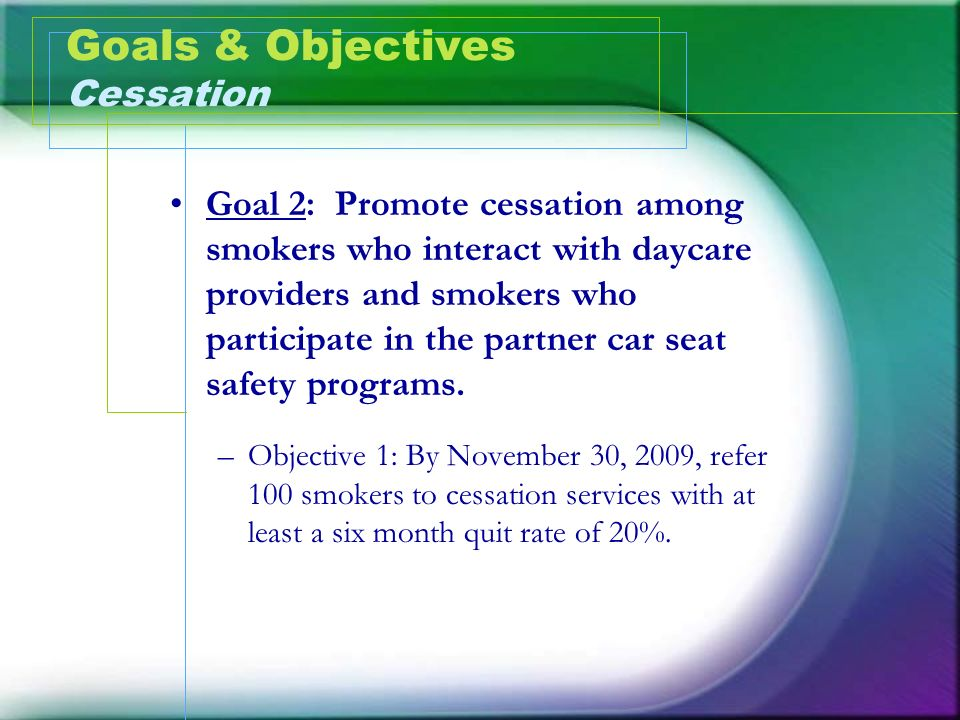 Goals & Objectives Cessation