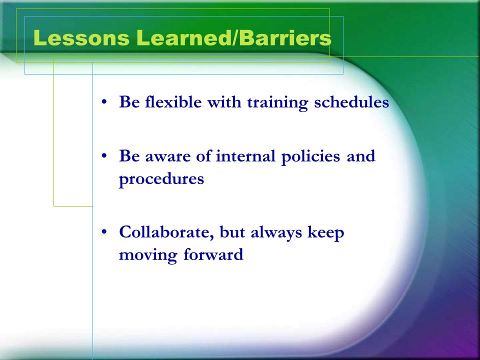 Lessons Learned/Barriers