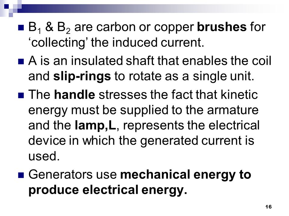 B1 & B2 are carbon or copper brushes for 'collecting' the induced current.