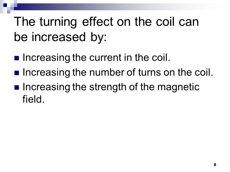 The turning effect on the coil can be increased by: