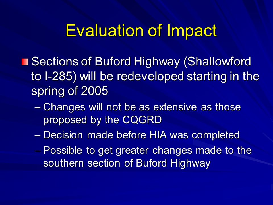 Evaluation of Impact Sections of Buford Highway (Shallowford to I-285) will be redeveloped starting in the spring of 2005.