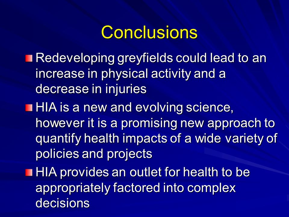 Conclusions Redeveloping greyfields could lead to an increase in physical activity and a decrease in injuries.