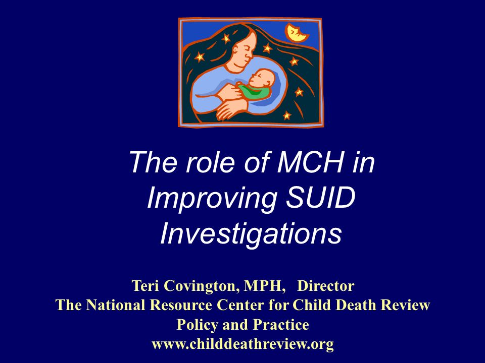 The role of MCH in Improving SUID Investigations