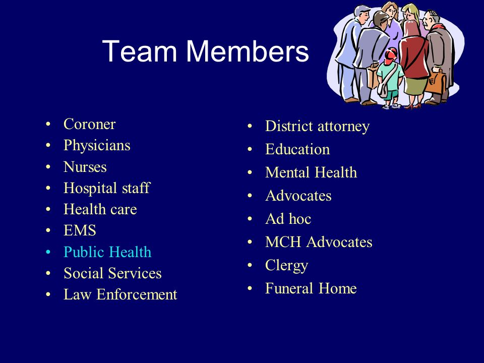 Team Members Coroner Physicians Nurses Hospital staff Health care EMS