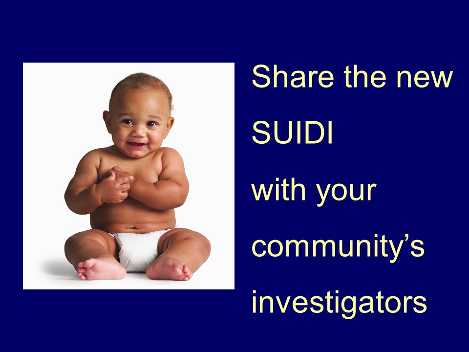 Share the new SUIDI with your community's investigators