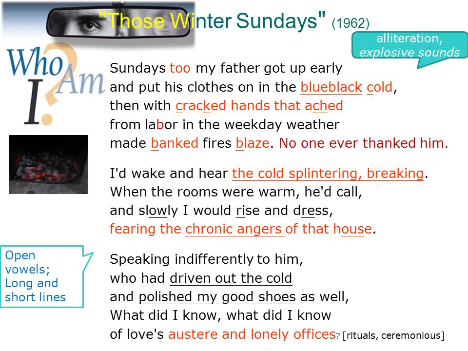 those winter sundays and my papa's In the first line the speaker tells us that sundays too my hayden uses the word father instead of papa the tone of robert hayden's those winter sundays.