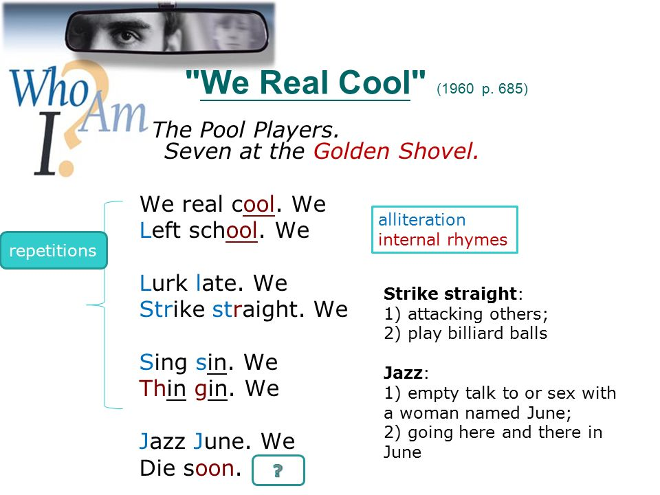 "analysis on we real cool by In ""we real cool,"" by gwendolyn brooks, one can almost visualize a cool cat snapping his fingers to the beat, while she is reading this hip poem."