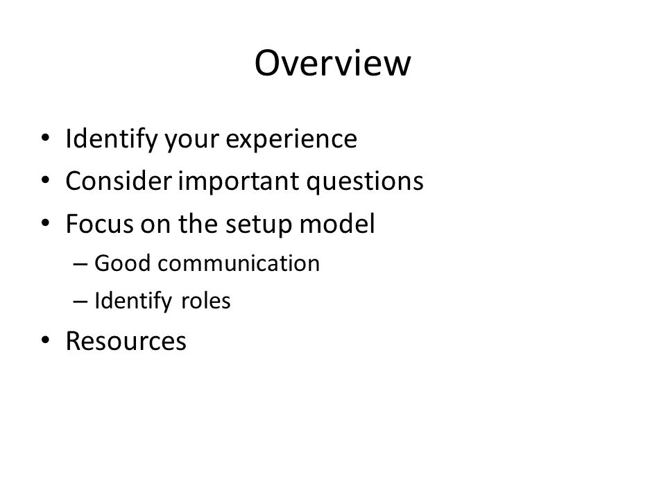 Overview Identify your experience Consider important questions