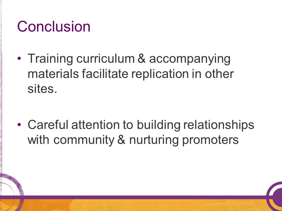 Conclusion Training curriculum & accompanying materials facilitate replication in other sites.