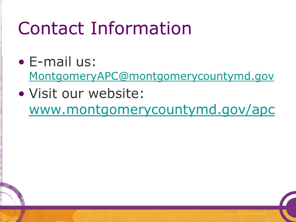 Contact Information E-mail us: MontgomeryAPC@montgomerycountymd.gov.