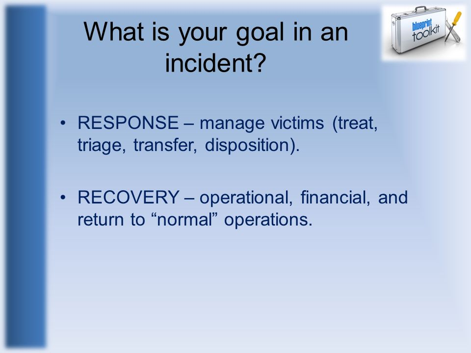What is your goal in an incident