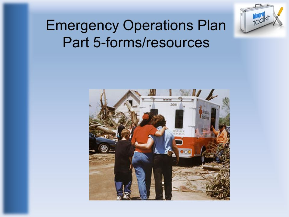 Emergency Operations Plan Part 5-forms/resources