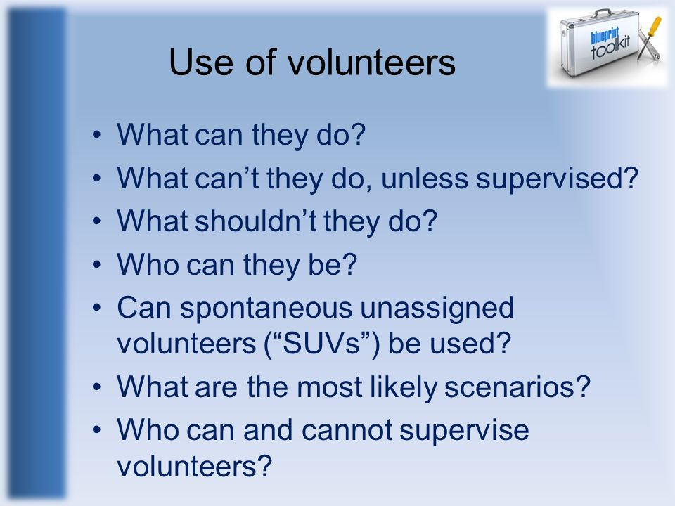 Use of volunteers What can they do
