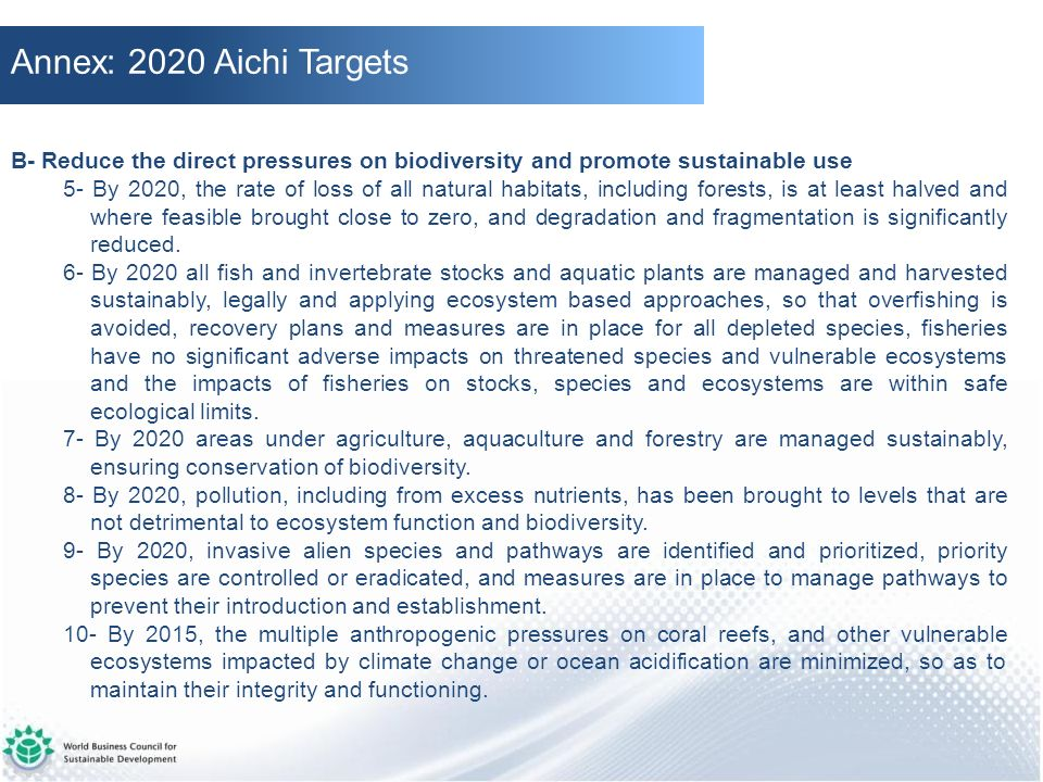 Annex: 2020 Aichi Targets B- Reduce the direct pressures on biodiversity and promote sustainable use.