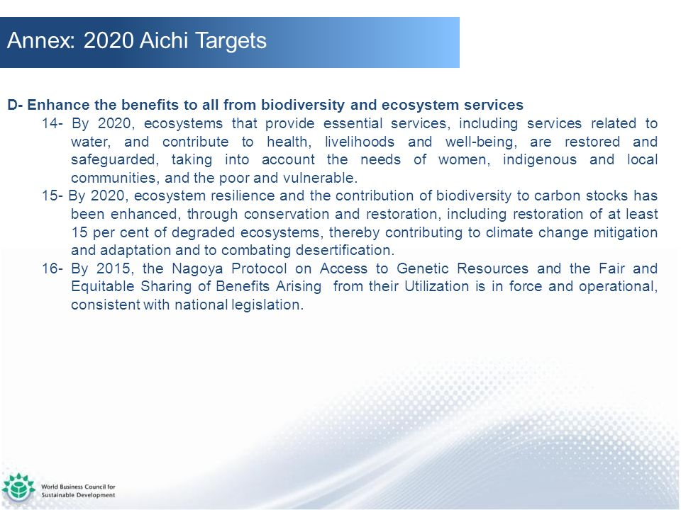 Annex: 2020 Aichi Targets D- Enhance the benefits to all from biodiversity and ecosystem services.