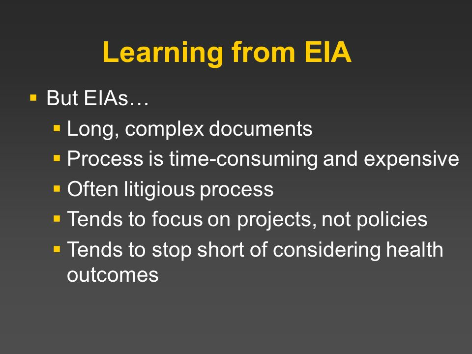 Learning from EIA But EIAs… Long, complex documents