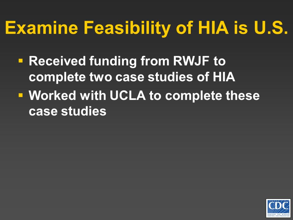 Examine Feasibility of HIA is U.S.
