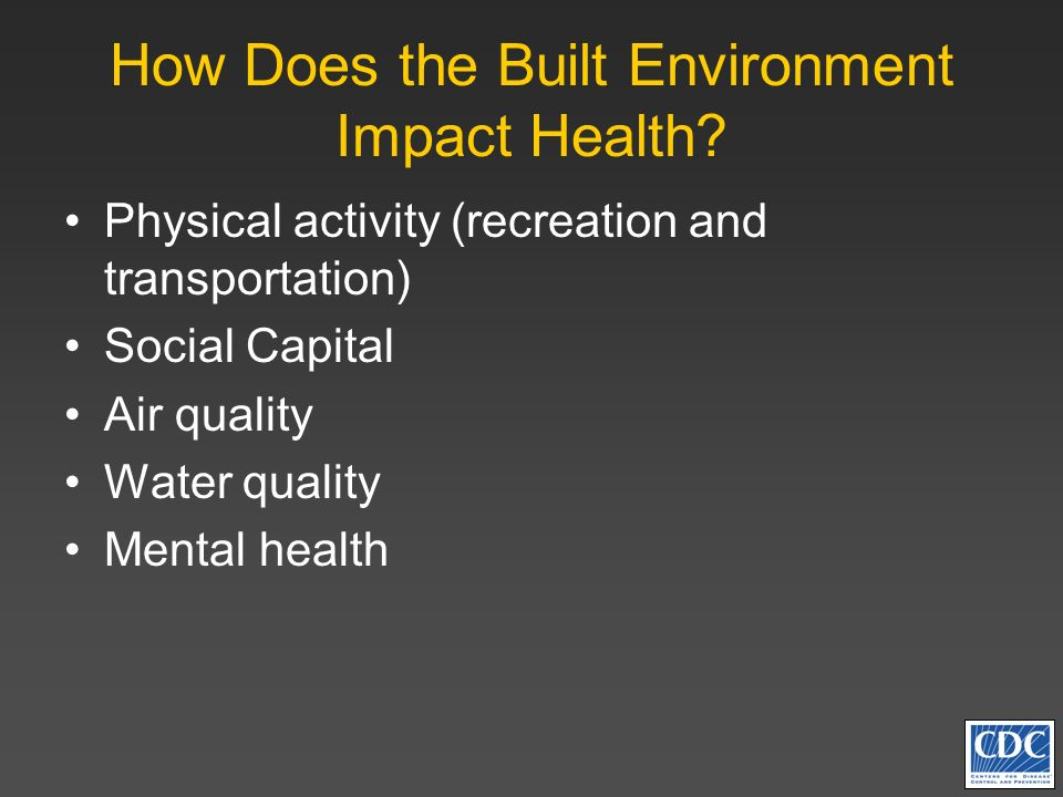 How Does the Built Environment Impact Health