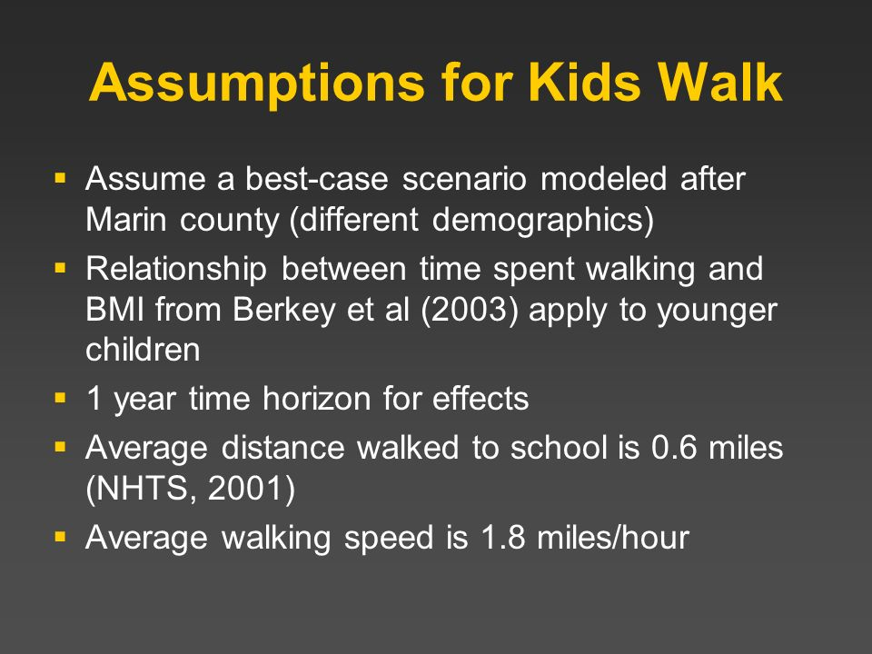 Assumptions for Kids Walk