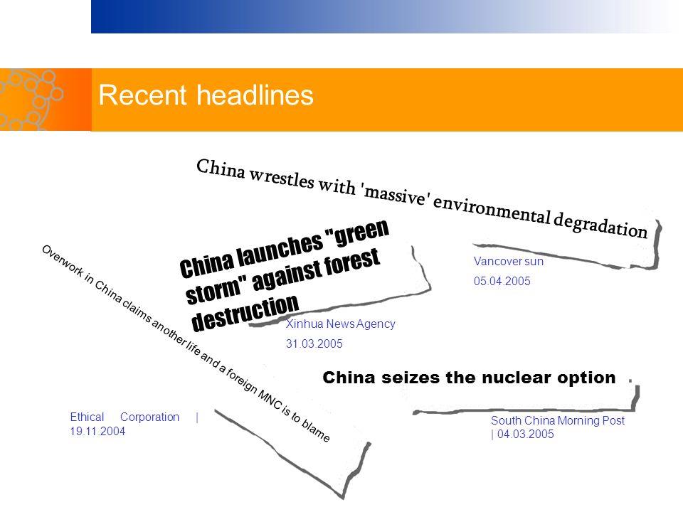 Recent headlines China wrestles with massive environmental degradation. Vancover sun. 05.04.2005.
