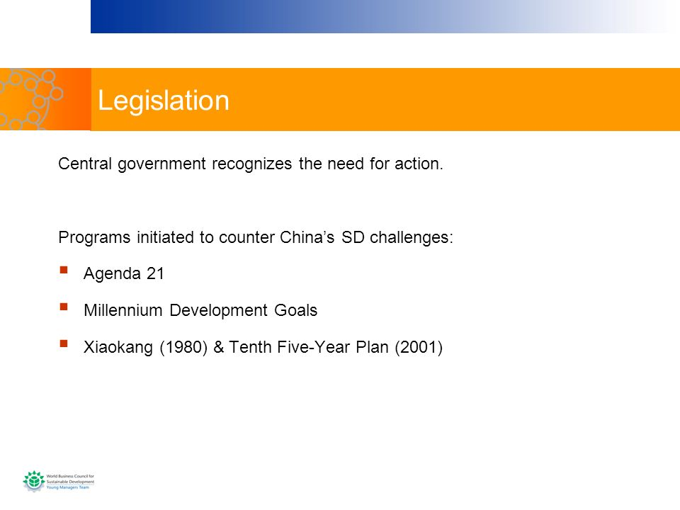 Legislation Central government recognizes the need for action.