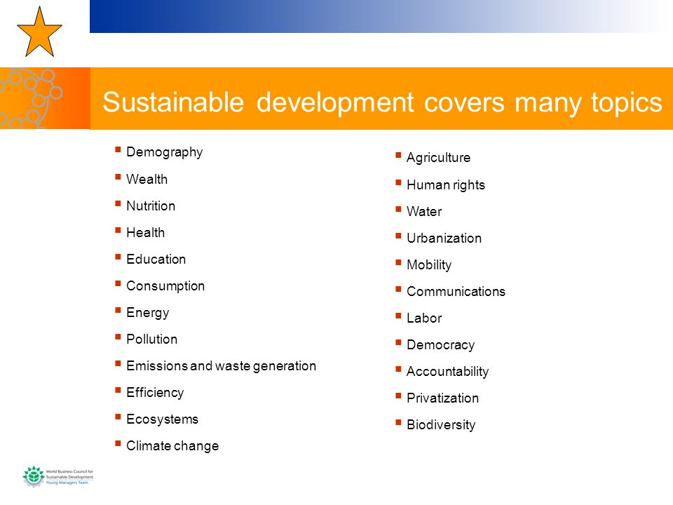 Sustainable development covers many topics