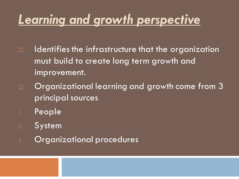 learning and growth perspective Learning and growth perspective of the balanced scorecard read more:  .