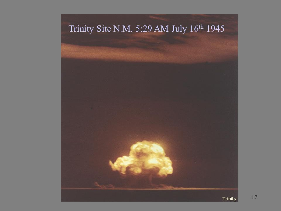 Trinity Site N.M. 5:29 AM July 16th 1945