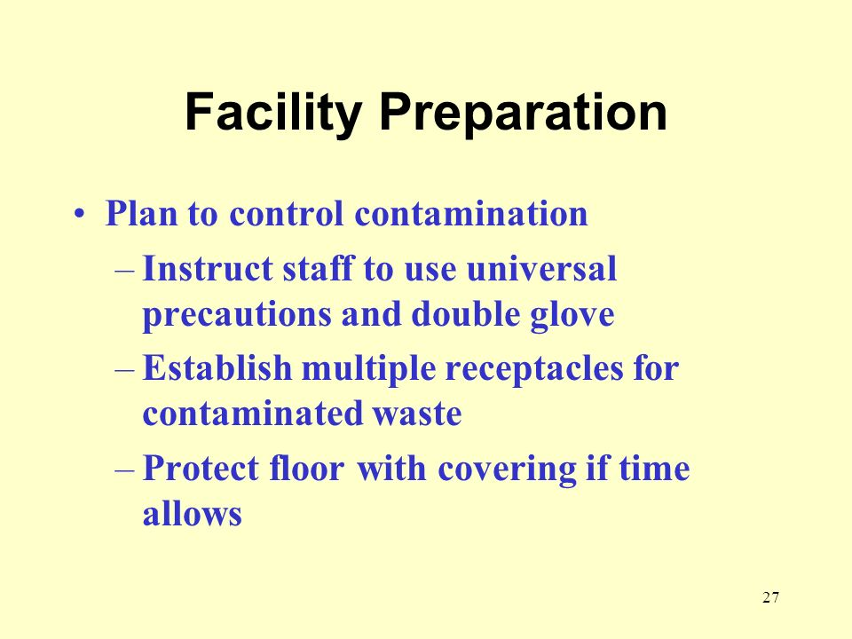 Facility Preparation Plan to control contamination