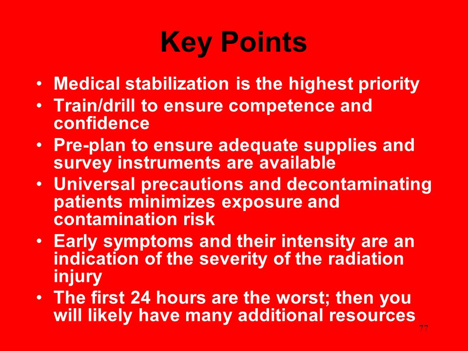 Key Points Medical stabilization is the highest priority