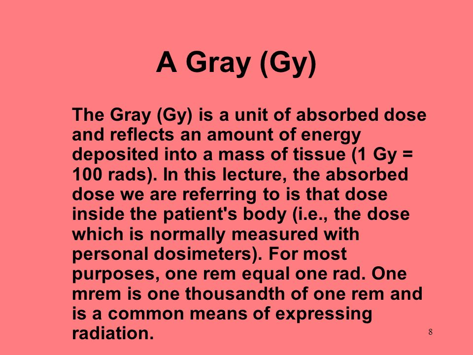 A Gray (Gy)