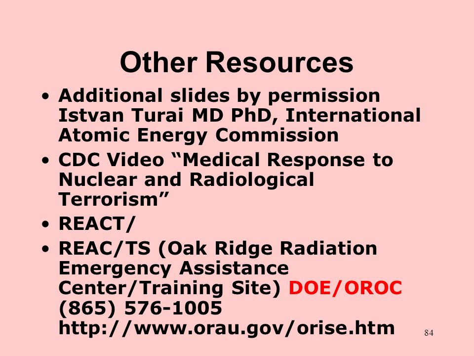 Other Resources Additional slides by permission Istvan Turai MD PhD, International Atomic Energy Commission.