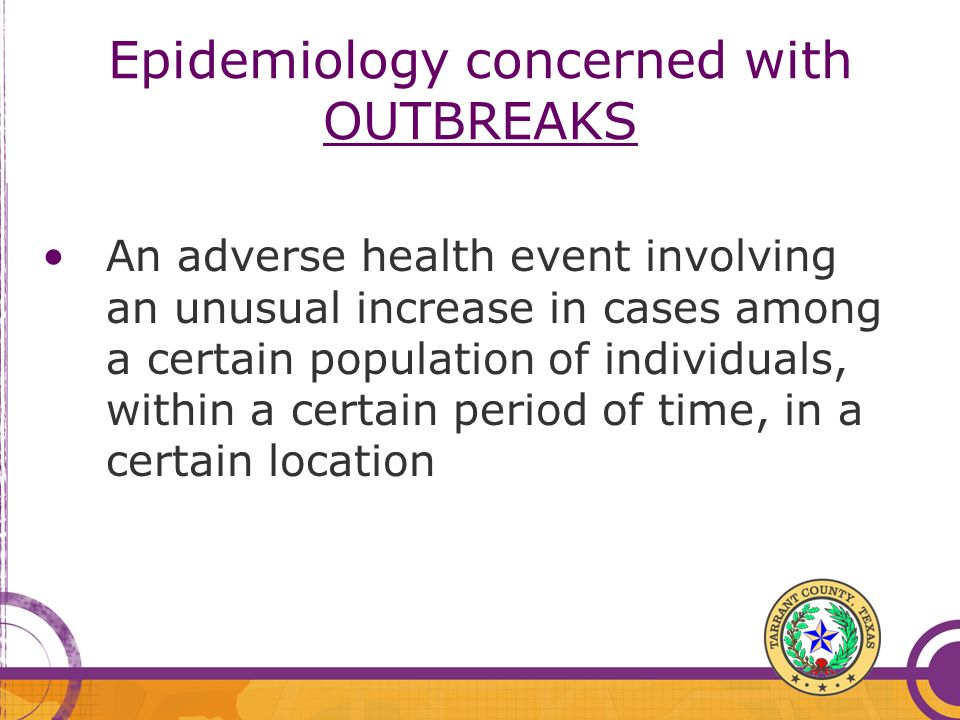 Epidemiology concerned with OUTBREAKS