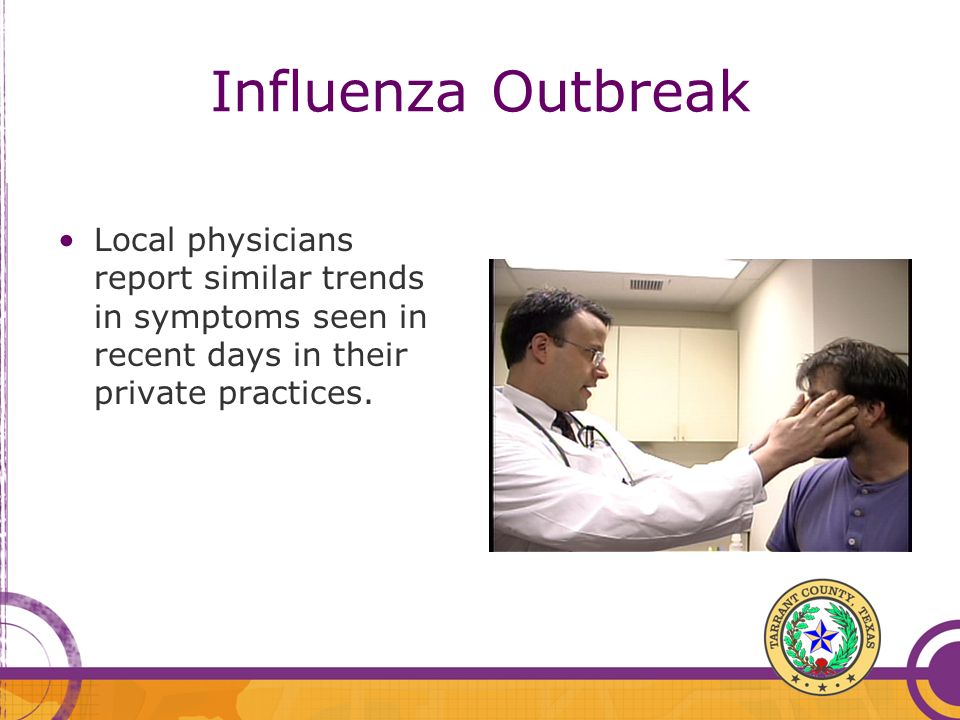 Influenza Outbreak Local physicians report similar trends in symptoms seen in recent days in their private practices.