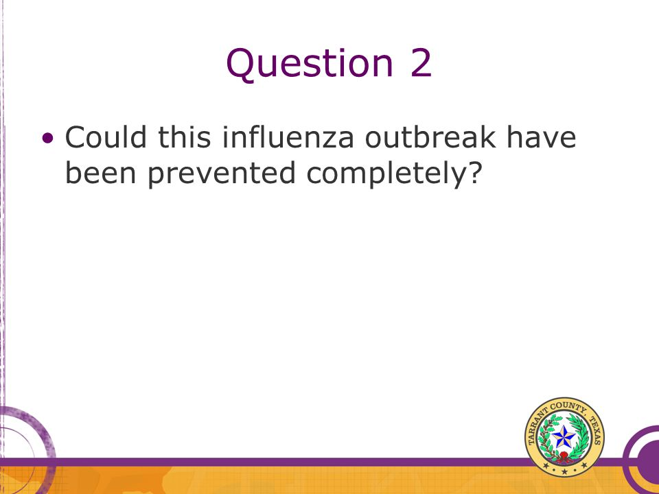 Question 2 Could this influenza outbreak have been prevented completely