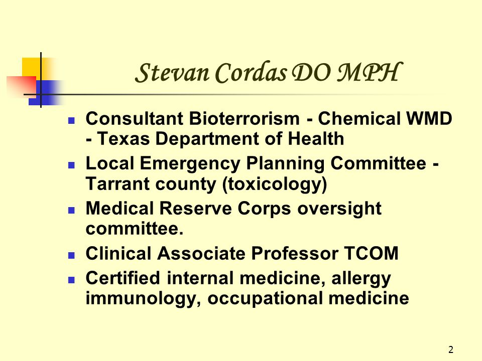 Stevan Cordas DO MPH Consultant Bioterrorism - Chemical WMD - Texas Department of Health.