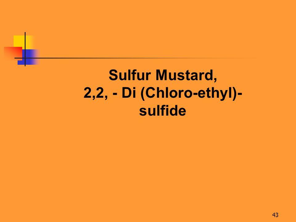 2,2, - Di (Chloro-ethyl)-sulfide