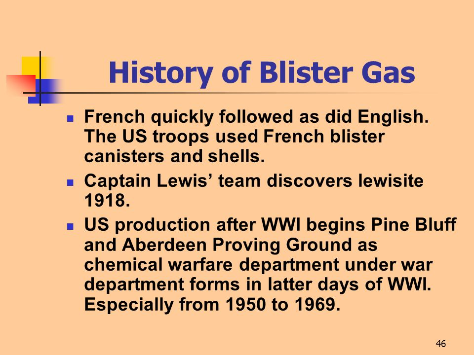 History of Blister Gas French quickly followed as did English. The US troops used French blister canisters and shells.
