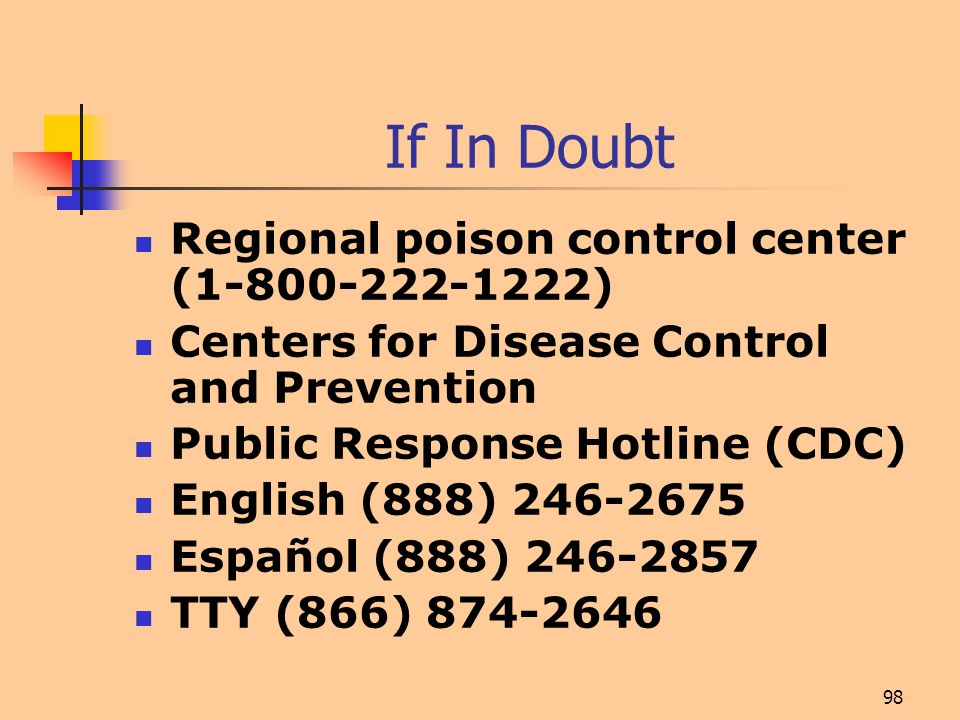 If In Doubt Regional poison control center (1-800-222-1222)