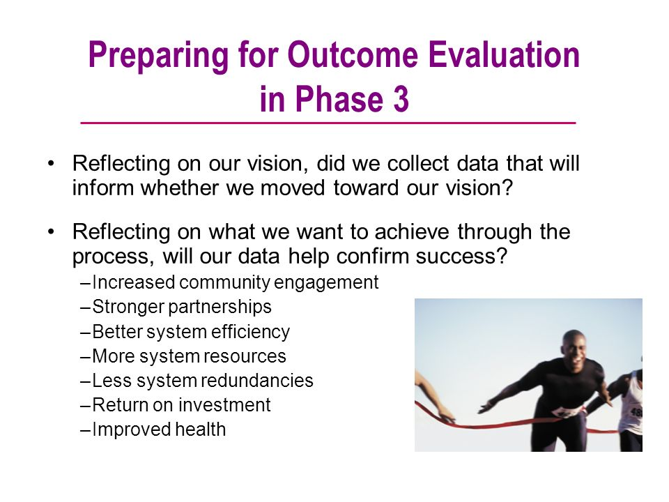 Preparing for Outcome Evaluation in Phase 3