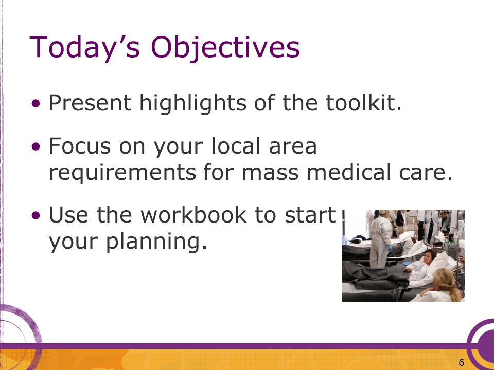 Today's Objectives Present highlights of the toolkit.