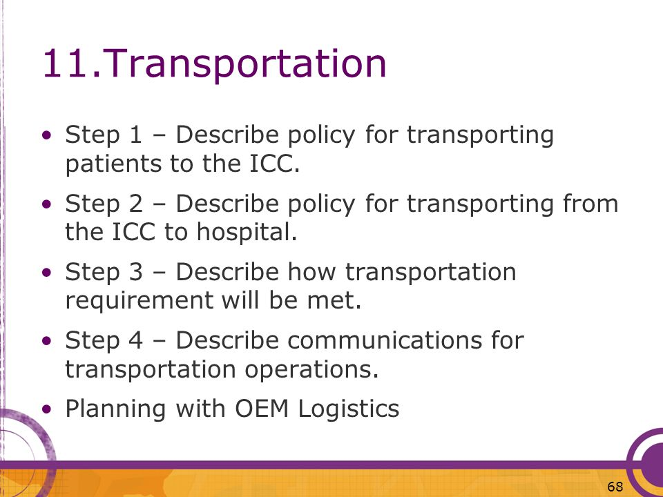 11.TransportationStep 1 – Describe policy for transporting patients to the ICC.