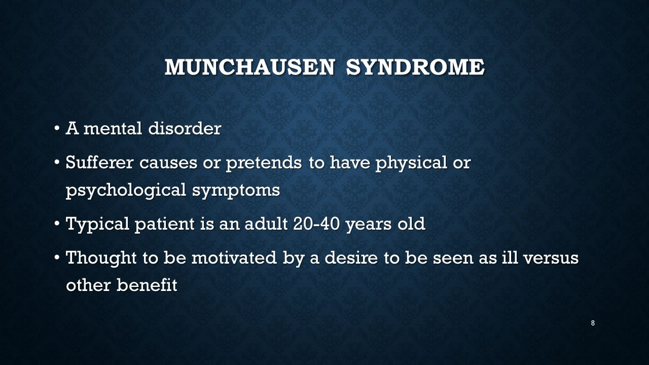 munchausen syndrome a serious mental disorder Munchausen syndrome is considered a mental illness because it is associated with severe emotional difficulties munchausen syndrome, named for baron von munchausen, an 18 th century german officer who was known for embellishing the stories of his life and experiences, is the most severe type of factitious disorder.