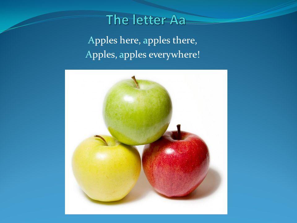 Apples here, apples there, Apples, apples everywhere!