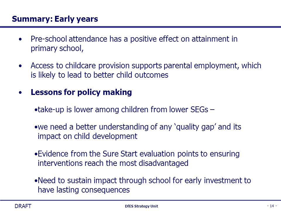 Summary: Early years Pre-school attendance has a positive effect on attainment in primary school,