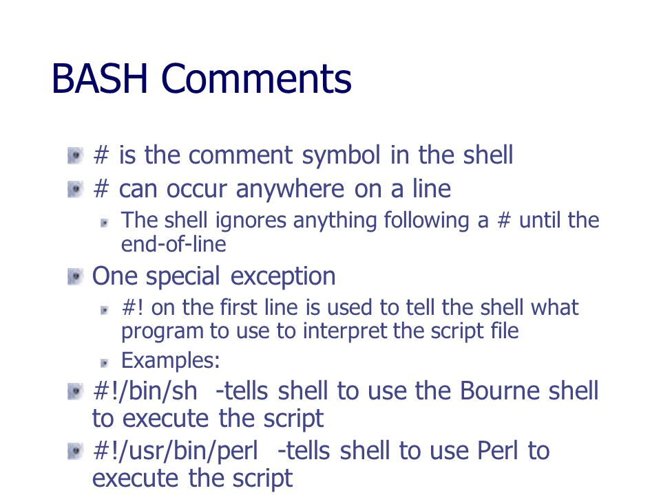 BASH Comments # is the comment symbol in the shell