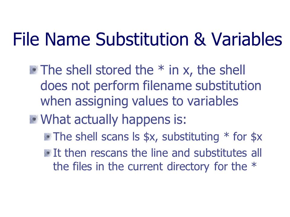 File Name Substitution & Variables